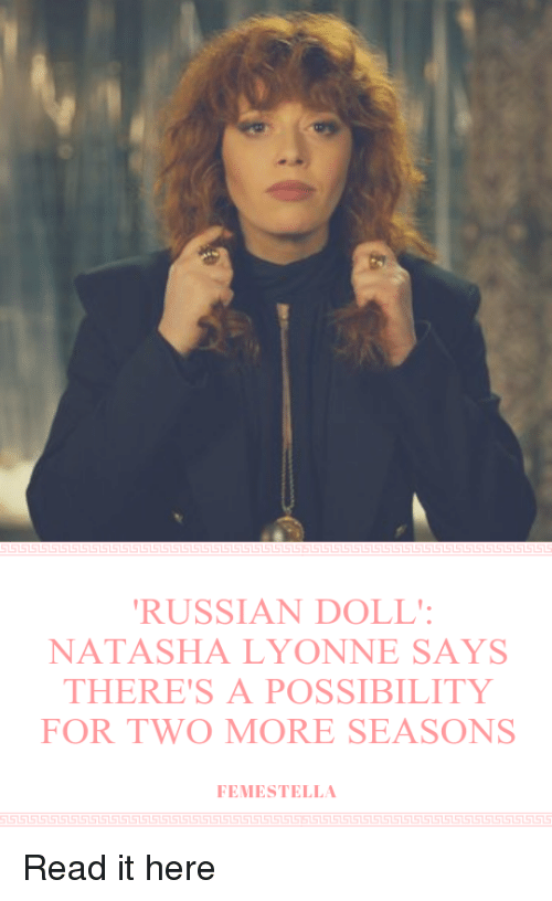 Netflix, Target, and Http: RUSSIAN DOLL'  NATASHA LYONNE SAYS  THERE'S A POSSIBILITY  FOR TWO MORE SEASONS  FEMESTELLA Read it here