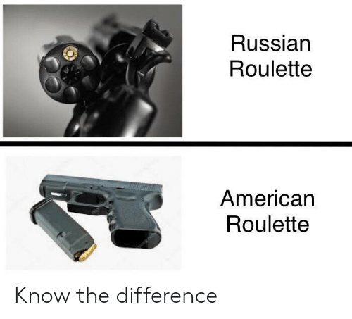 roulette: Russian  Roulette  American  Roulette Know the difference
