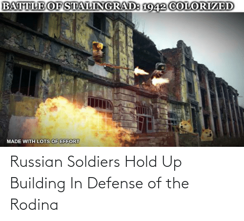 building: Russian Soldiers Hold Up Building In Defense of the Rodina