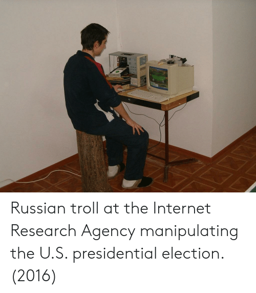 election 2016: Russian troll at the Internet Research Agency manipulating the U.S. presidential election. (2016)