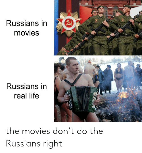 The Movies: Russians in  movies  Russians in  real life the movies don't do the Russians right