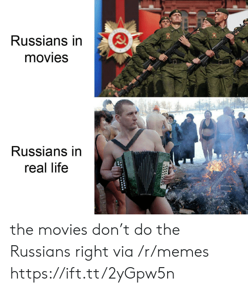 The Movies: Russians in  movies  Russians in  real life the movies don't do the Russians right via /r/memes https://ift.tt/2yGpw5n