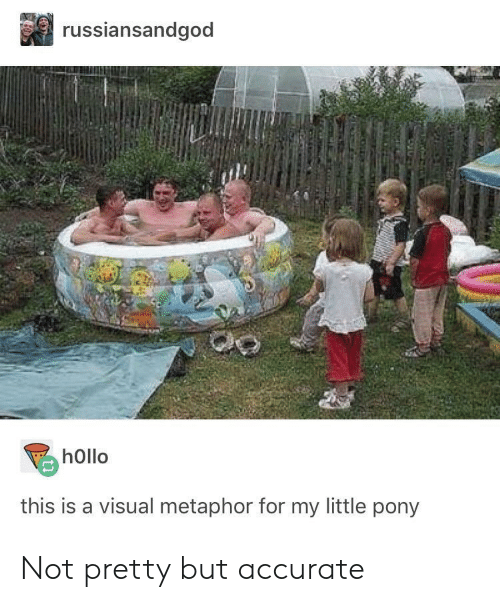 Metaphor, My Little Pony, and My Little: russiansandgod  hOllo  this is a visual metaphor for my little pony Not pretty but accurate