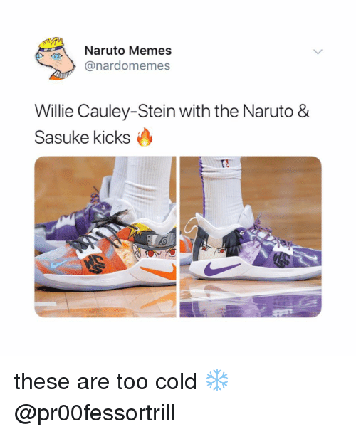 Memes, Naruto, and Cold: ruto Memes  @nardomemes  Willie Cauley-Stein with the Naruto &  Sasuke kicks these are too cold ❄️ @pr00fessortrill