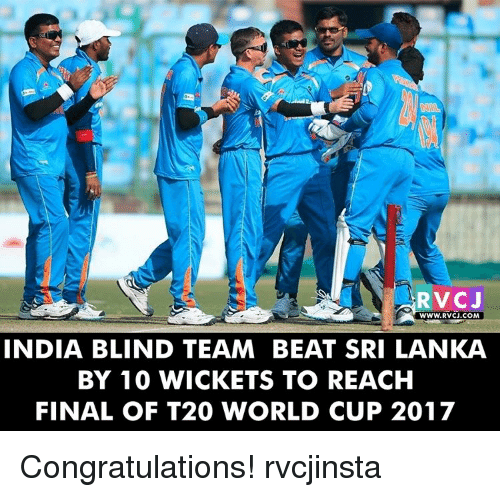 t20 world cup: RVC J  WWW.RVCU.COM  INDIA BLIND TEAM BEAT SRI LANKA  BY 10 WICKETS TO REACH  FINAL OF T20 WORLD CUP 2017 Congratulations! rvcjinsta