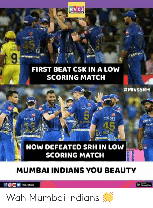 mumbai indians: RVCJ  colors  FIRST BEAT CSK IN A LOW  SCORING MATCH  #MIvsSRH  colors  colors  NOW DEFEATED SRH IN LOW  SCORING MATCH  MUMBAI INDIANS YOU BEAUTY  RVC Media Wah Mumbai Indians 👏