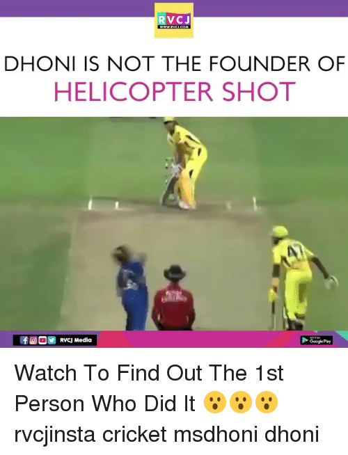 Google, Memes, and Cricket: RVCJ  DHONI IS NOT THE FOUNDER OF  HELICOPTER SHOT  fOG RVCJ Media  Google Play Watch To Find Out The 1st Person Who Did It 😮😮😮 rvcjinsta cricket msdhoni dhoni