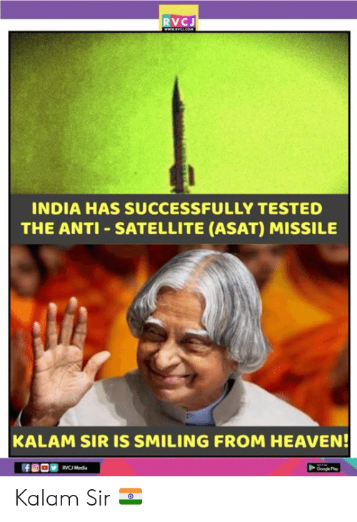 Heaven, Memes, and India: RVCJ  INDIA HAS SUCCESSFULLY TESTED  THE ANTI SATELLITE (ASAT) MISSILE  KALAM SIR IS SMILING FROM HEAVEN  RVCJ Media Kalam Sir 🇮🇳