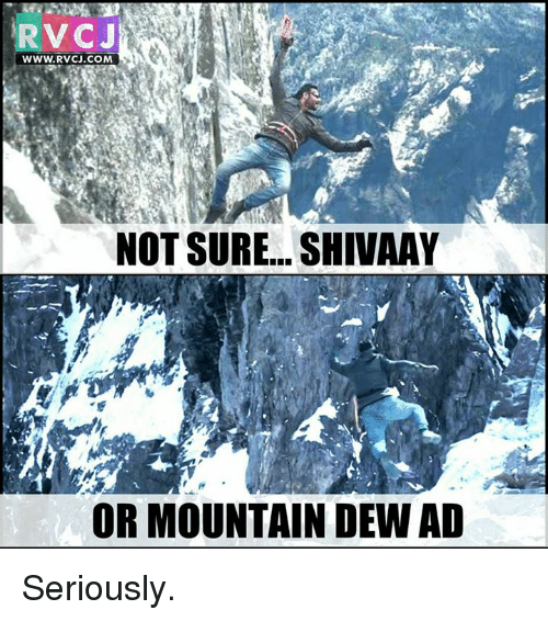 Memes, Mountain Dew, and 🤖: RVCJ  WWW. RVCJ. COM  NOT SURE... SHIVAAY  OR MOUNTAIN DEW AD Seriously.