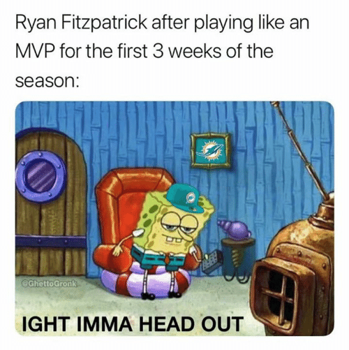 Head, Nfl, and Ryan Fitzpatrick: Ryan Fitzpatrick after playing like an  MVP for the first 3 weeks of the  season:  GhettoGronk  IGHT IMMA HEAD OUT