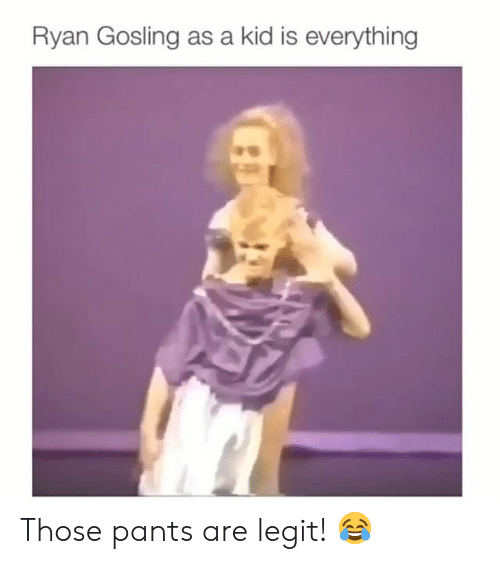 Memes, Ryan Gosling, and 🤖: Ryan Gosling as a kid is everything Those pants are legit! 😂