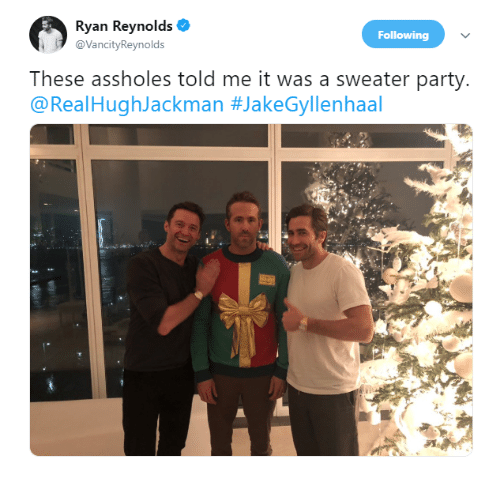 Dank, Party, and Ryan Reynolds: Ryan Reynolds  @VancityReynolds  Following  These assholes told me it was a sweater party  @RealHughJackman