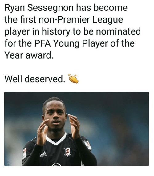 well deserved: Ryan Sessegnon has become  the first non-Premier League  player in history to be nominated  for the PFA Young Player of the  Year award  Well deserved.  adidas