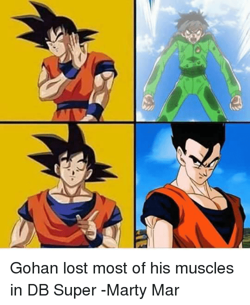 Gohan, Memes, and Lost: ,s Gohan lost most of his muscles in DB Super  -Marty Mar
