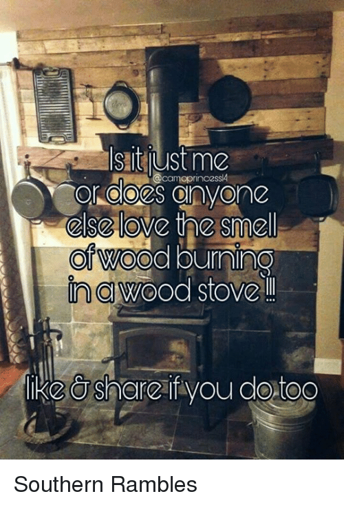 Woooo: s.lt lust me  @camoprincessk4  Or CODES OD  love the smell  OTWOOd burning  WOOOO  lked Share if you do too Southern Rambles