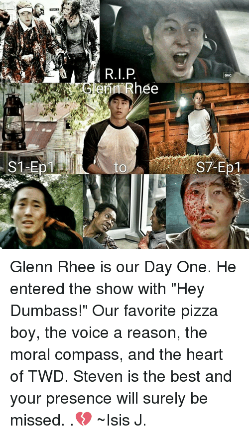 """Glenn Rhee: S1 Ep  erin Rhee  to Glenn Rhee is our Day One. He entered the show with """"Hey Dumbass!"""" Our favorite pizza boy, the voice a reason, the moral compass, and the heart of TWD. Steven is the best and your presence will surely be missed. .💔 ~Isis J."""