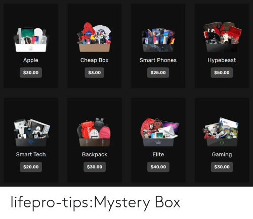 Apple, Hypebeast, and Tumblr: SA  Apple  Cheap Box  Smart Phones  Hypebeast  $30.00  $3.00  $25.00  $50.00  Smart Tech  Backpack  Elite  Gaming  $20.00  $30.00  $40.00  $30.00 lifepro-tips:Mystery Box