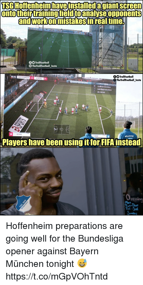 munchen: sa Hoffenheimhave installed agiant screen  onto their training field to analyse opponents  and work on mistakes in real time.  TrollFootball  TheTrollFootball_Insta  fTrollFootball  TheTrollFootball Insta  56:42  LEIPZIG  Players have been usingitfor FIFA instead  Pen Hoffenheim preparations are going well for the Bundesliga opener against Bayern München tonight 😅 https://t.co/mGpVOhTntd