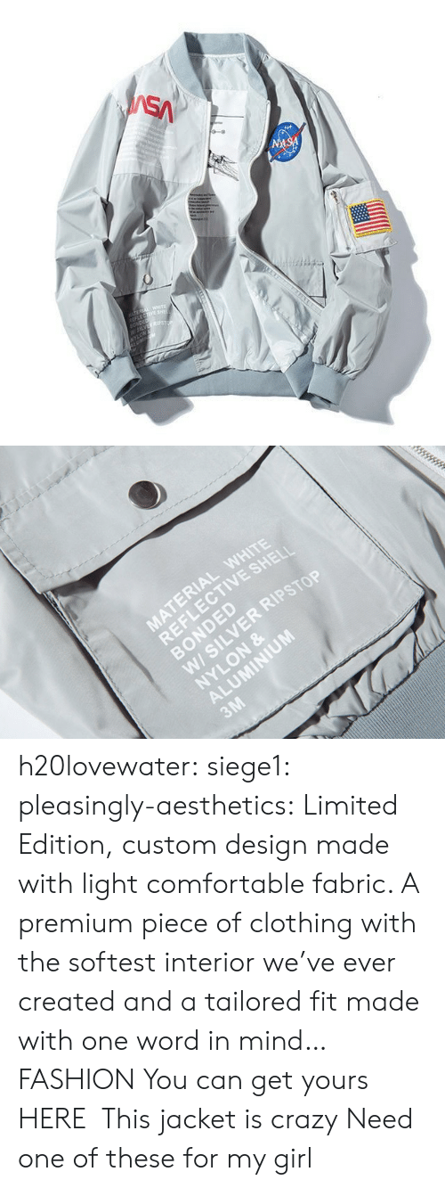 Ever Created: SA  NASA  TEREA WETE  LECTIVE SHE  SONDED  W5LVES  NYLON   MATERIAL WHITE  REFLECTIVE SHELI  BONDED  W/ SILVER RIPSTOP  NYLON &  ALUMINIUM  3M h20lovewater:  siege1:  pleasingly-aesthetics:   Limited Edition, custom design made with light comfortable fabric. A premium piece of clothing with the softest interior we've ever created and a tailored fit made with one word in mind… FASHION You can get yours HERE   This jacket is crazy   Need one of these for my girl