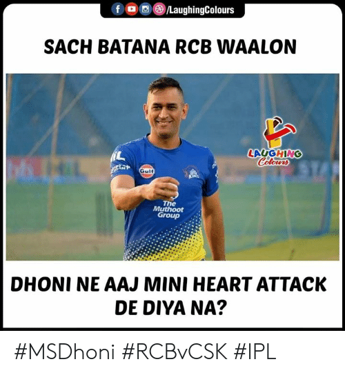 Heart, Indianpeoplefacebook, and Ipl: SACH BATANA RCB WAALON  LAUGHINC  Gulf  The  Muthoot  Group  DHONI NE AAJ MINI HEART ATTACK  DE DIYA NA? #MSDhoni #RCBvCSK #IPL