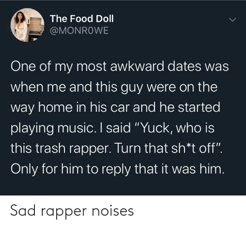 noises: Sad rapper noises