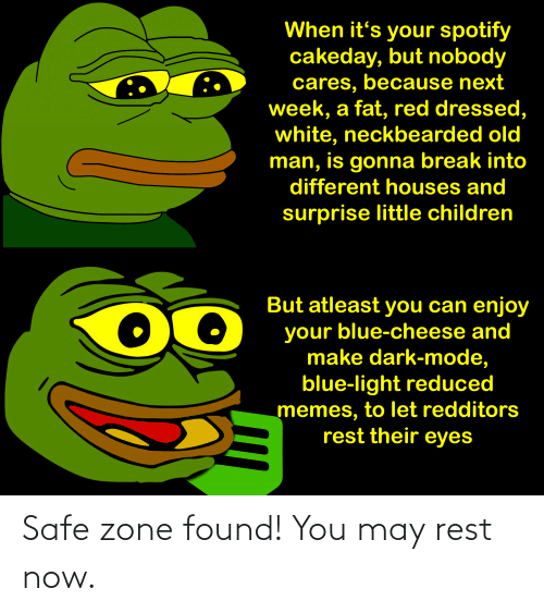 Safe Zone: Safe zone found! You may rest now.