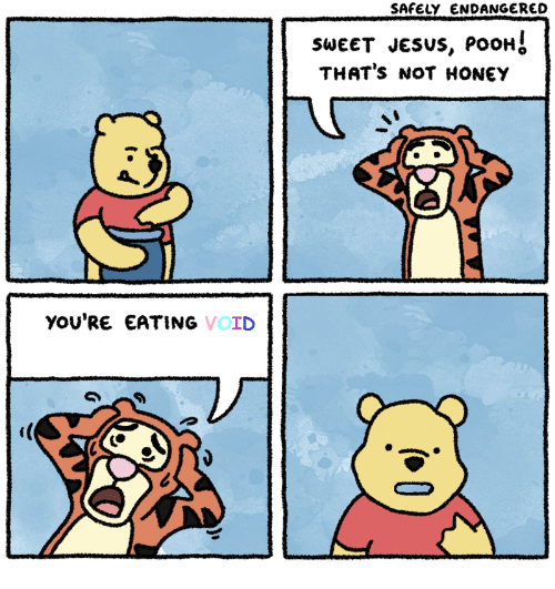 Sweet Jesus: SAFELY ENDANGERED  SWEET JESUS, PooH  THAT's NOT HONEY  yOU'RE EATING VOID