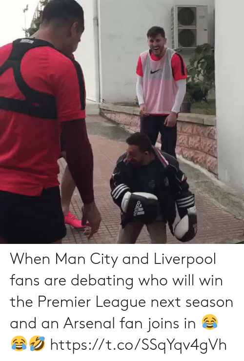 Next Season: SAL  Odidas When Man City and Liverpool fans are debating who will win the Premier League next season and an Arsenal fan joins in 😂😂🤣 https://t.co/SSqYqv4gVh