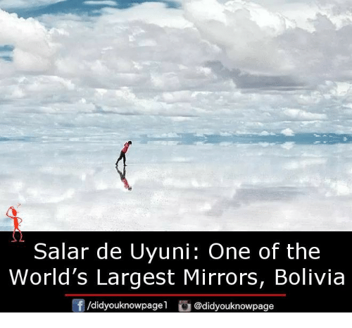 bolivia: Salar de Uyuni: One of the  World's Largest Mirrors, Bolivia  f/didyouknowpagel @didyouknowpage