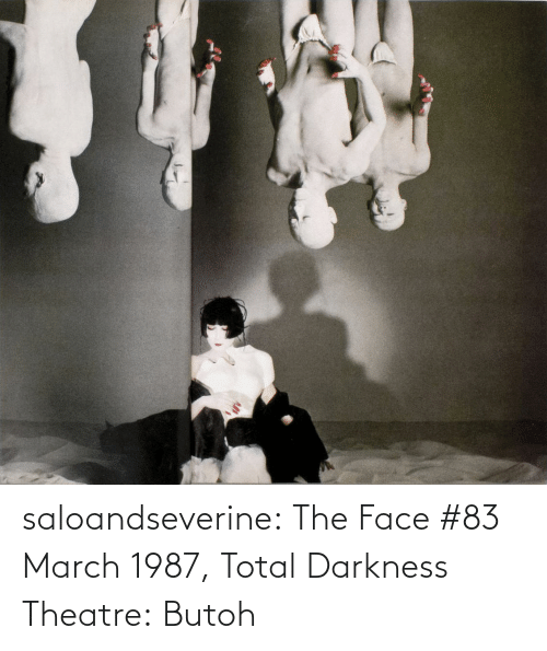 total: saloandseverine:  The Face #83 March 1987, Total Darkness Theatre: Butoh