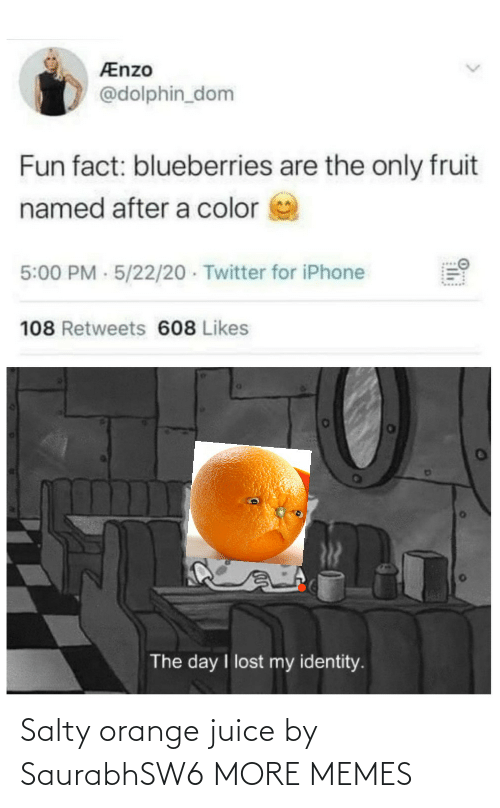 Orange: Salty orange juice by SaurabhSW6 MORE MEMES