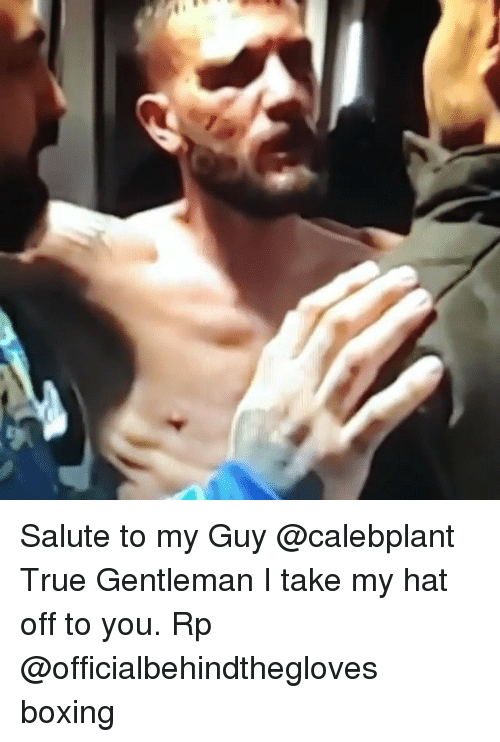 Boxing, Memes, and True: Salute to my Guy @calebplant True Gentleman I take my hat off to you. Rp @officialbehindthegloves boxing