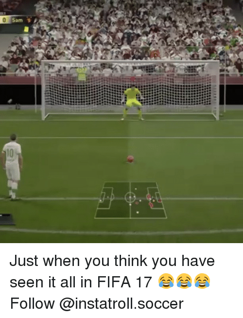 Fifa 17: Sam Just when you think you have seen it all in FIFA 17 😂😂😂Follow @instatroll.soccer