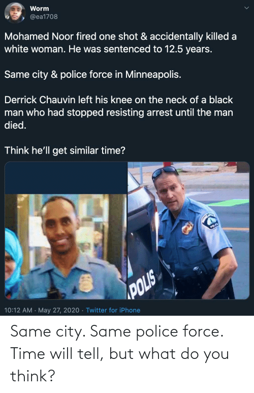 You Think: Same city. Same police force. Time will tell, but what do you think?