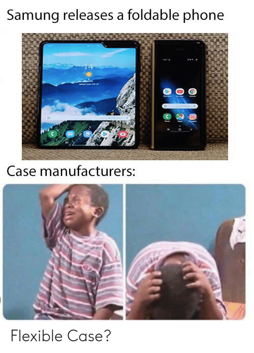 phone case: Samung releases a foldable phone  Case manufacturers: Flexible Case?