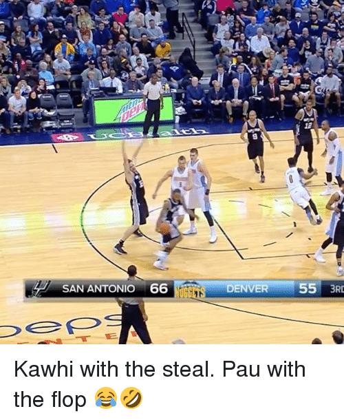 Sports, Ugg, and Denver: SAN ANTONIO 66  UGG  DENVER  55  3RD Kawhi with the steal. Pau with the flop 😂🤣