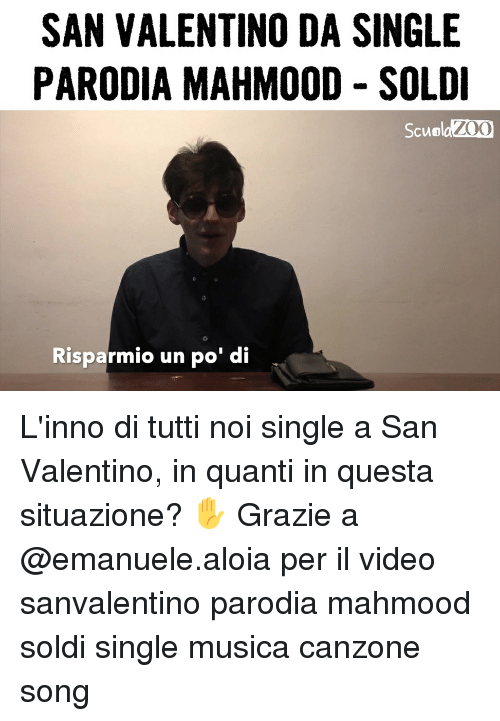 Memes, Video, and Single: SAN VALENTINO DA SINGLE  PARODIA MAHMOOD - SOLDI  ScuoldZ00  ZOO  Risparmio un po' di L'inno di tutti noi single a San Valentino, in quanti in questa situazione? ✋ Grazie a @emanuele.aloia per il video sanvalentino parodia mahmood soldi single musica canzone song