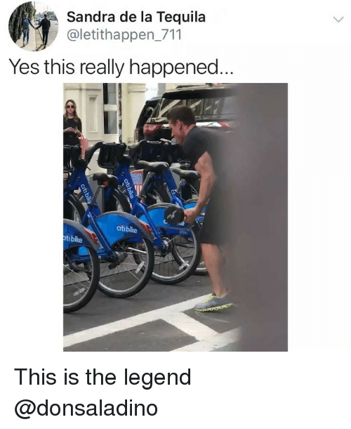 Ironic, Tequila, and Bike: Sandra de la Tequila  @letithappen_711  Yes this really happened  C.  citibike  ti bike This is the legend @donsaladino