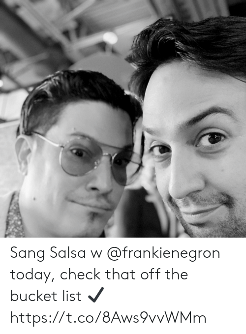 Bucket: Sang Salsa w @frankienegron today, check that off the bucket list ✔️ https://t.co/8Aws9vvWMm