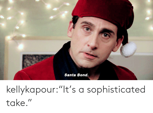 "bond: Santa Bond. kellykapour:""It's a sophisticated take."""