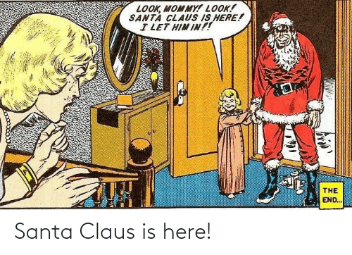 Santa: Santa Claus is here!