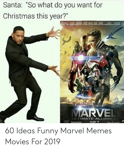 """Funny Marvel: Santa: """"So what do you want for  Christmas this year?""""  aNOHEW CHS LES PA  MEY ACOMAN ARLO EVANS TELLErs e ALO HESswo  CHS PATRICK  STEMART  MARVEL  ULTIMATE ALLIANCEE  MAY 7 reae 60 Ideas Funny Marvel Memes Movies For 2019"""