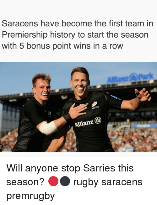 allianz: Saracens have become the first team in  Premiership history to start the season  with 5 bonus point wins in a row  Allianz Will anyone stop Sarries this season? 🔴⚫️ rugby saracens premrugby