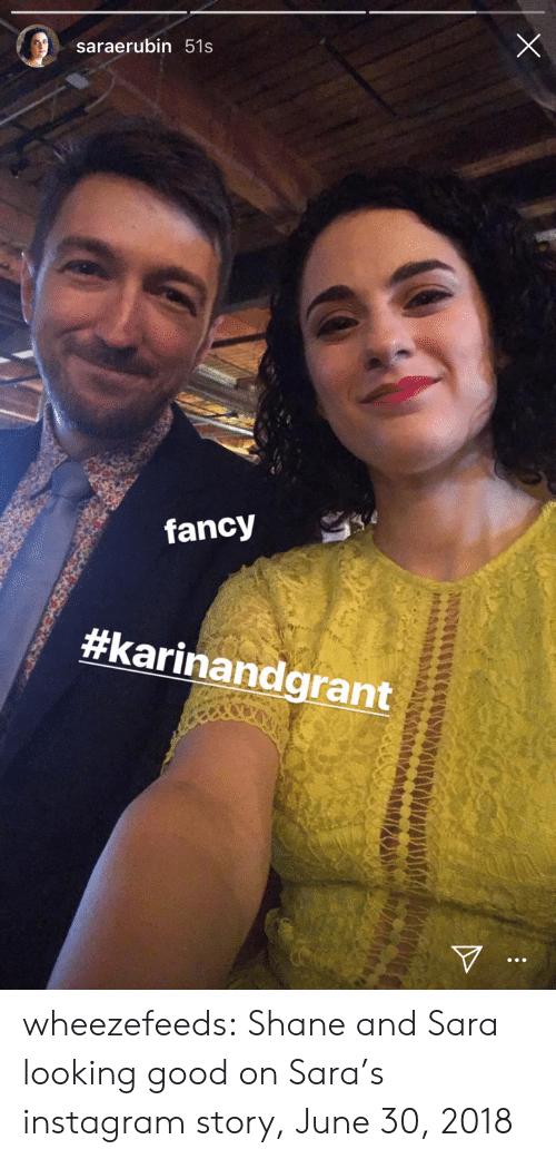 Instagram, Tumblr, and Blog: saraerubin 51s  fancy  wheezefeeds:  Shane and Sara looking good on Sara's instagram story, June 30, 2018