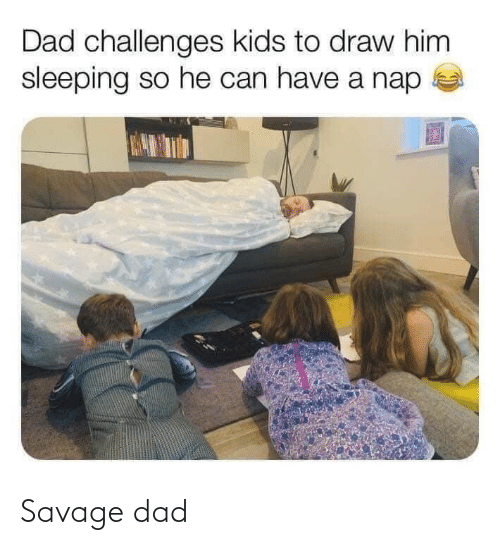 Savage: Savage dad
