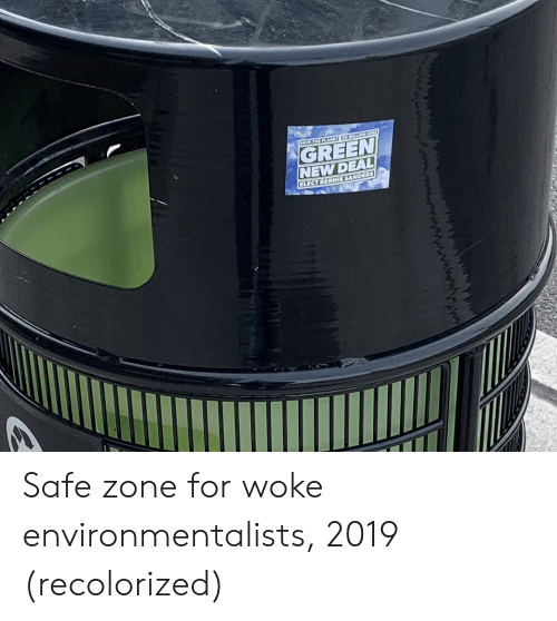 Safe Zone: SAVE THE PLANET EO MILLION0  GREEN  NEW DEAL  ELECT BERNIE SANDERS Safe zone for woke environmentalists, 2019 (recolorized)