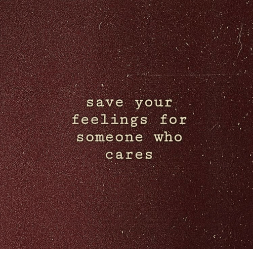 Who, For, and Someone: save your  feelings for  someone who  cares  ch