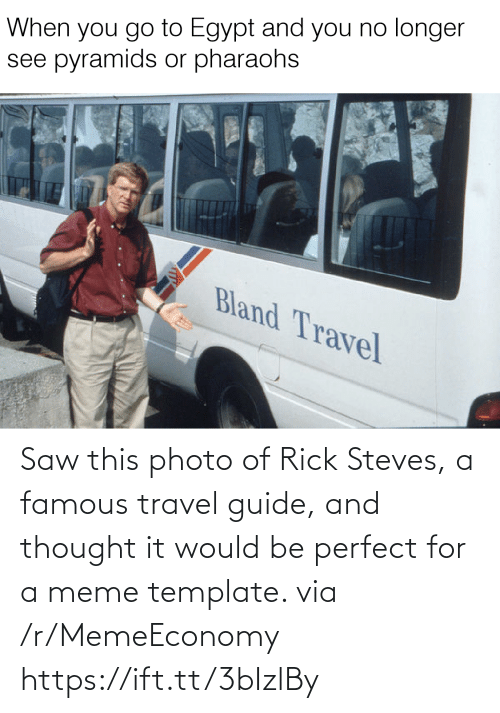guide: Saw this photo of Rick Steves, a famous travel guide, and thought it would be perfect for a meme template. via /r/MemeEconomy https://ift.tt/3bIzlBy