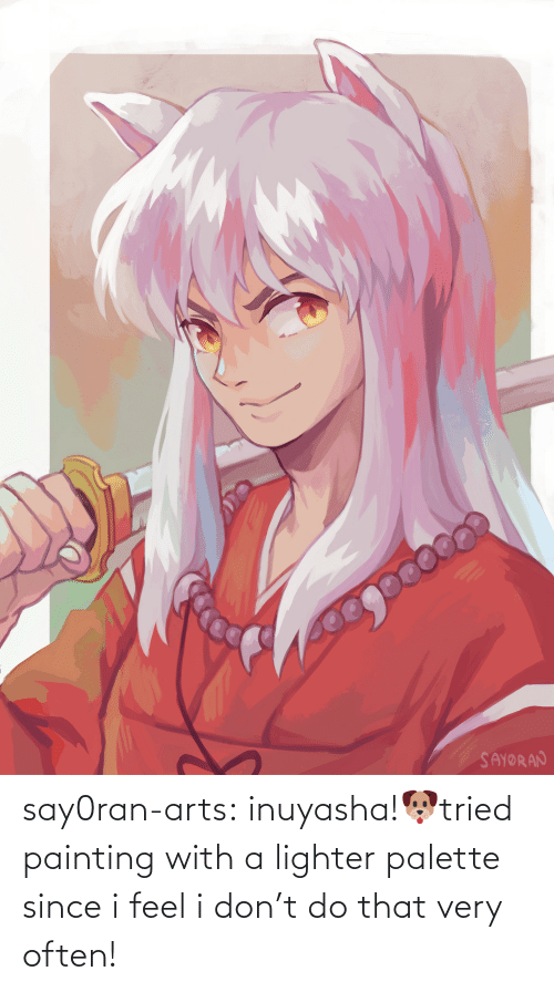 painting: say0ran-arts:  inuyasha!🐶tried painting with a lighter palette since i feel i don't do that very often!