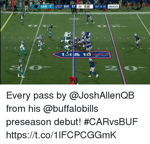 geico: SB  CAR  BUF 17  3RD 15:00  1ST & 10  GEICO Every pass by @JoshAllenQB from his @buffalobills preseason debut! #CARvsBUF https://t.co/1lFCPCGGmK